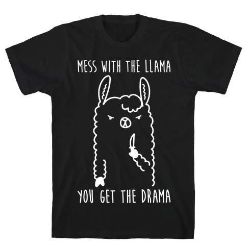 Mess With The Llama You Get The Drama Mens T-Shirt