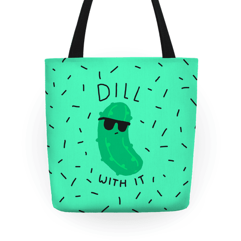 Dill With It Tote