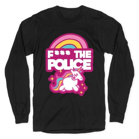 F*** The Police (Unicorn) (Censored) Long Sleeve T-Shirt