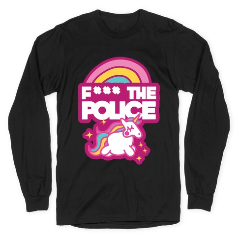 F*** The Police (Unicorn) (Censored) Long Sleeve T-Shirt