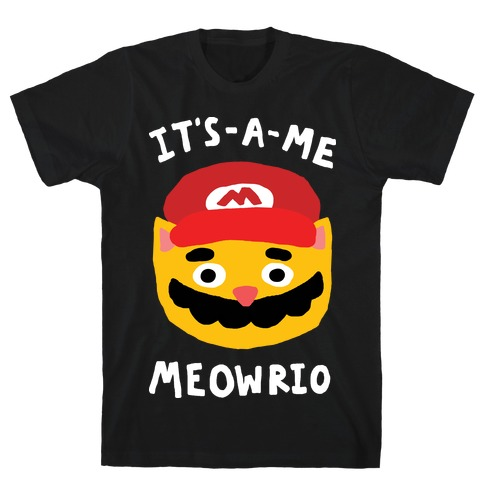 It's A Me Meowrio Mens T-Shirt