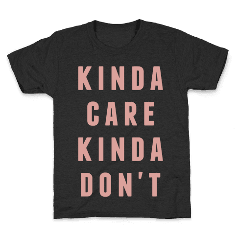 Kinda Care Kinda Don't Kids T-Shirt
