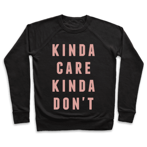Kinda Care Kinda Don't Pullover