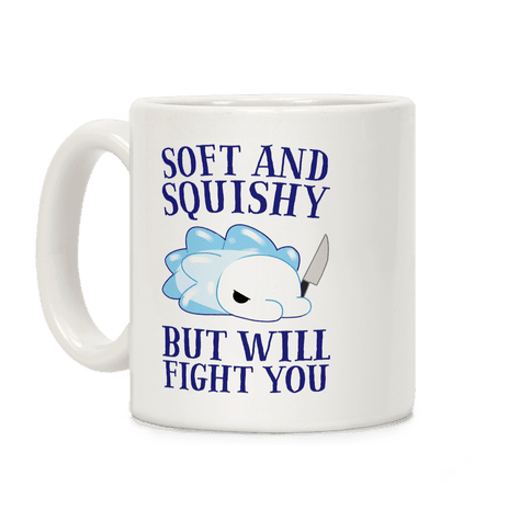 Soft And Squishy, But Will Fight You Snom Coffee Mug