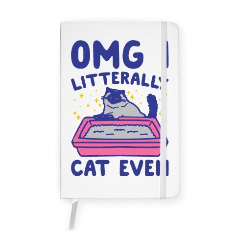 Omg I Litterally Cat Even Notebook
