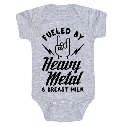 Fueled by Heavy Metal and Breast Milk Baby Onesy