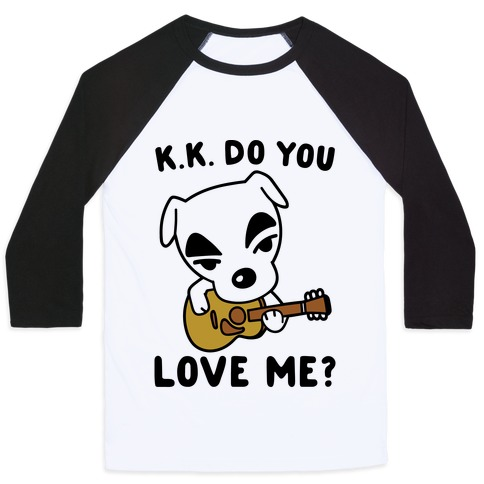 K.K. Do You Love Me Parody Baseball Tee