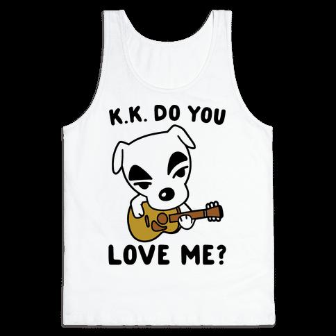 K.K. Do You Love Me Parody Tank Top