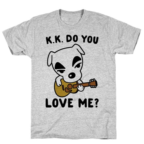 K.K. Do You Love Me Parody T-Shirt