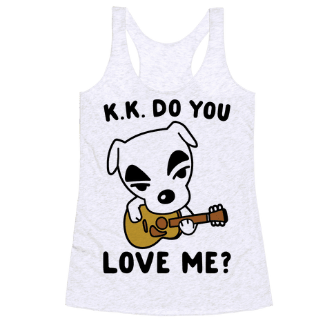 K.K. Do You Love Me Parody Racerback Tank Top