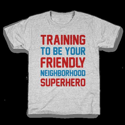 Training To Be Your Friendly Neighborhood Superhero Parody Kids T-Shirt