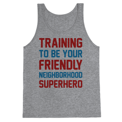 Training To Be Your Friendly Neighborhood Superhero Parody Tank Top