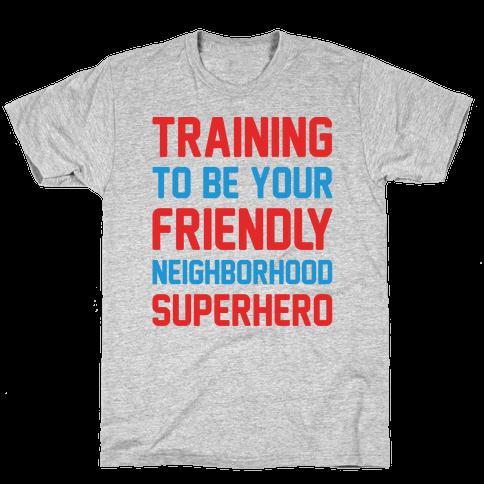 Training To Be Your Friendly Neighborhood Superhero Parody Mens T-Shirt