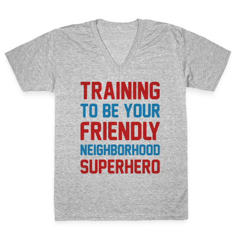 Training To Be Your Friendly Neighborhood Superhero Parody V-Neck Tee Shirt