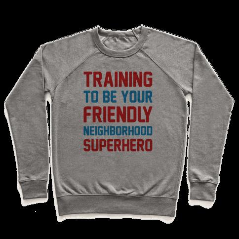 Training To Be Your Friendly Neighborhood Superhero Parody Pullover