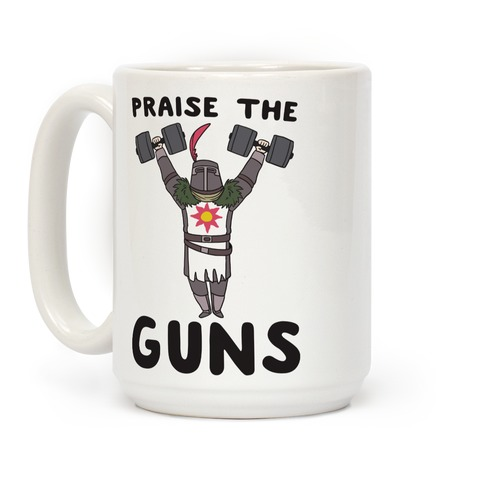 Praise the Guns - Dark Souls Coffee Mug