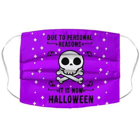 Due To Personal Reasons It Is Now Halloween Skull (Black Text) Accordion Face Mask