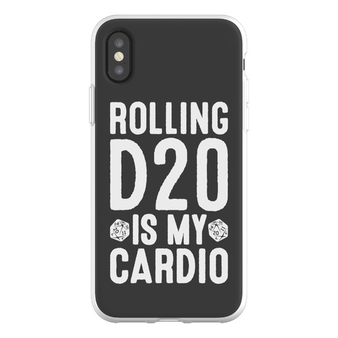 Rolling D20 Is My Cardio Phone Flexi-Case