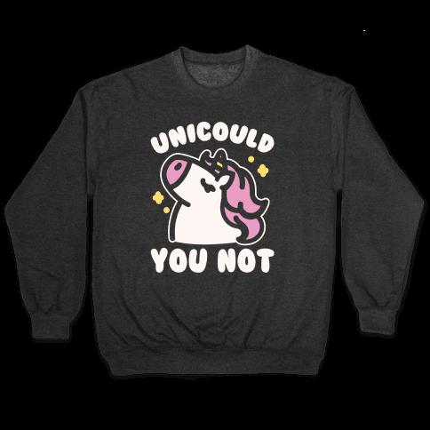 Unicould You Not Sassy Unicorn Parody White Print Pullover