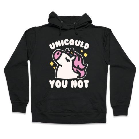 Unicould You Not Sassy Unicorn Parody White Print Hooded Sweatshirt
