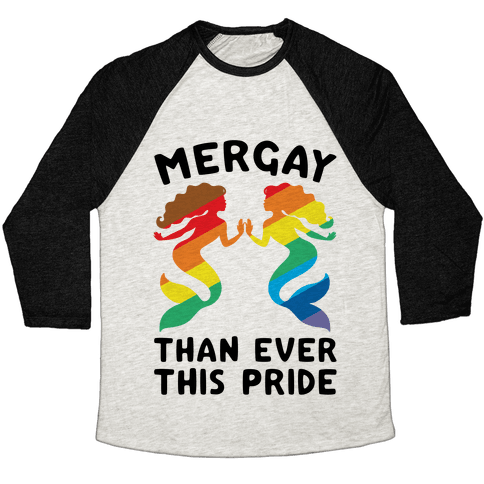 Mergay Than Ever This Pride Baseball Tee