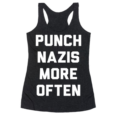Punch Nazis More Often Racerback Tank Top