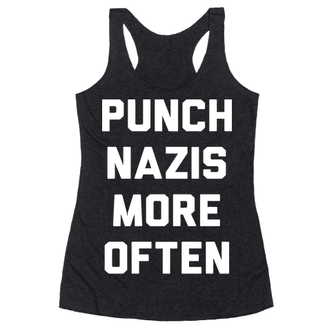 Punch Nazis More Often Racerback Tank Top