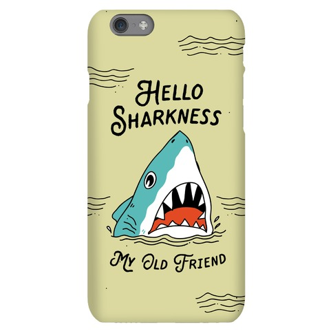 Hello Sharkness My Old Friend Phone Case