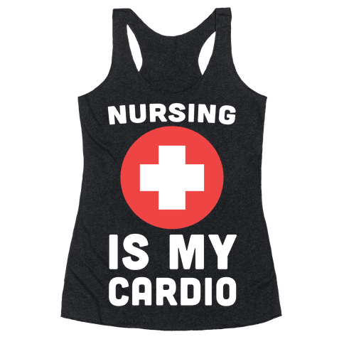 Nursing is My Cardio Racerback Tank Top