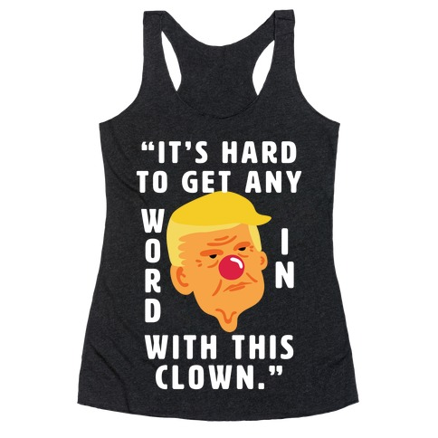 Trump Clown Quote Racerback Tank Top