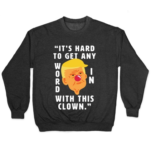 Trump Clown Quote Pullover