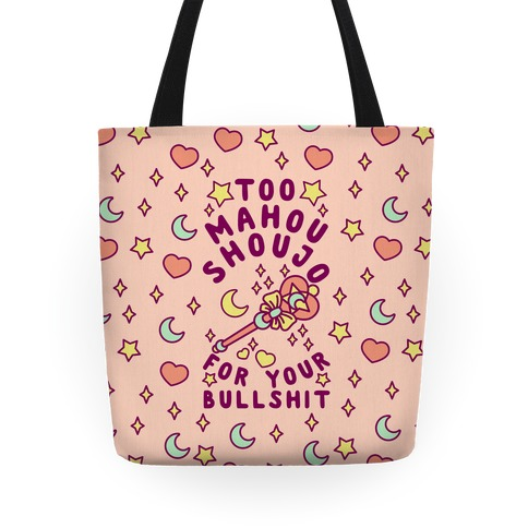 Too Mahou Shoujo For Your Bullshit Tote