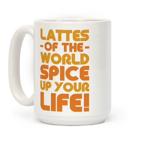 Lattes of the World Spice Up Your Life Coffee Mug