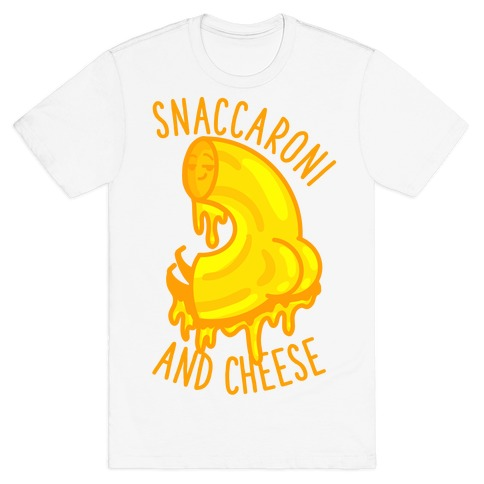 Snaccaroni and Cheese T-Shirt