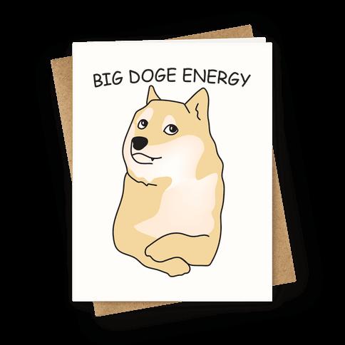 Big Doge Energy Greeting Card