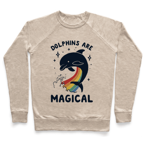 Dolphins Are Magical Pullover
