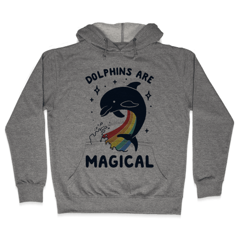 Dolphins Are Magical Hooded Sweatshirt