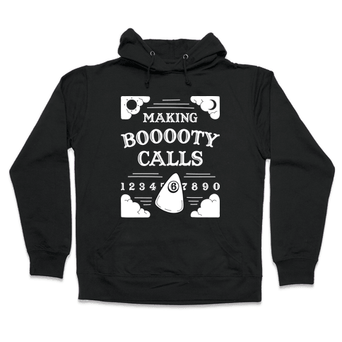 Making Booooty Calls Oujia Board Hooded Sweatshirt