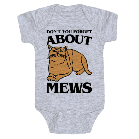 Don't You Forget About Mews Parody Baby Onesy