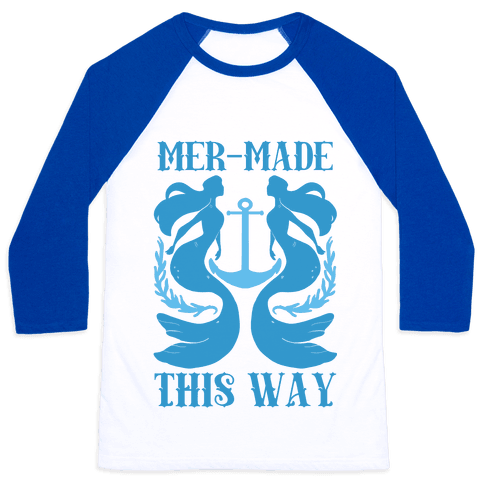 Mer-Made This Way Baseball Tee