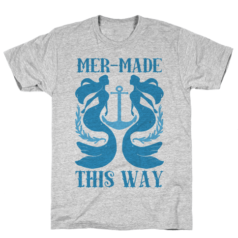 Mer-Made This Way Mens T-Shirt