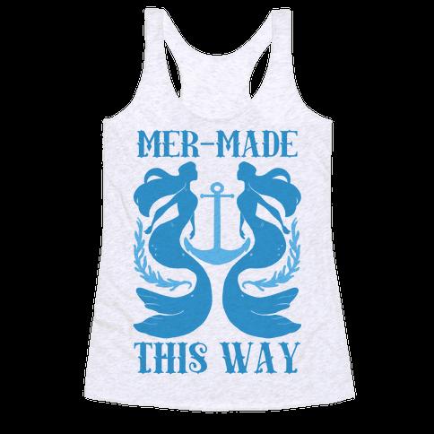 Mer-Made This Way Racerback Tank Top