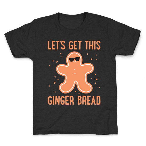 Let's Get This Gingerbread Kids T-Shirt