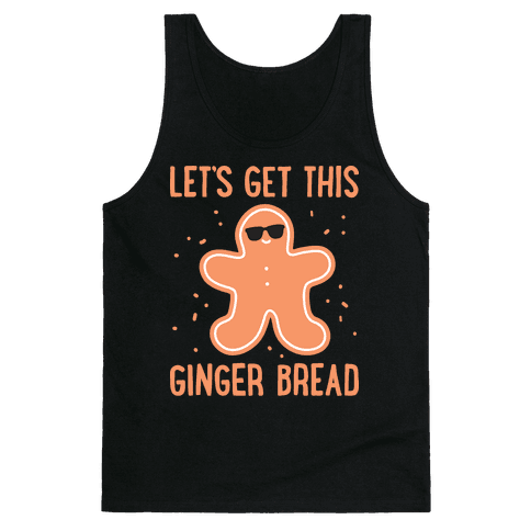 Let's Get This Gingerbread Tank Top