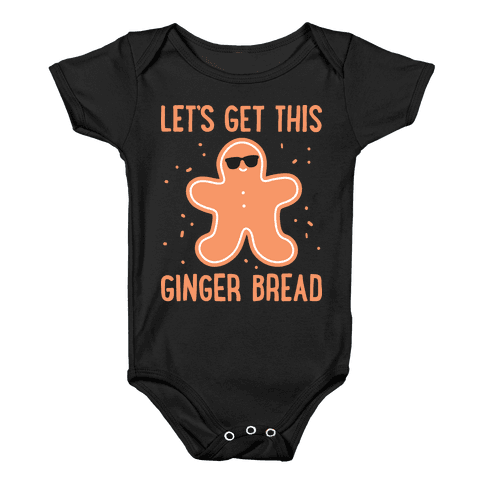 Let's Get This Gingerbread Baby Onesy