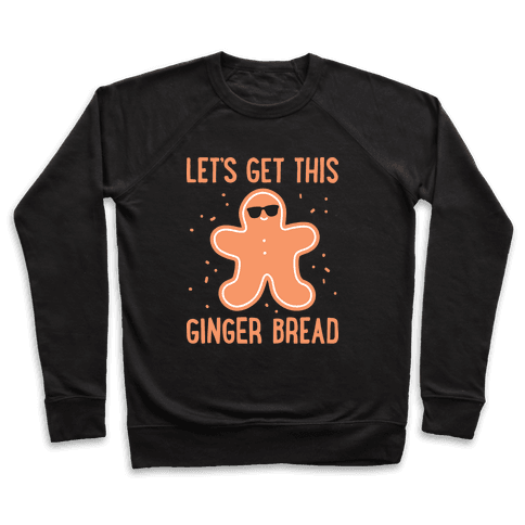 Let's Get This Gingerbread Pullover