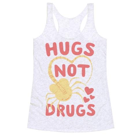 Hugs Not Drugs - Facehugger Racerback Tank Top
