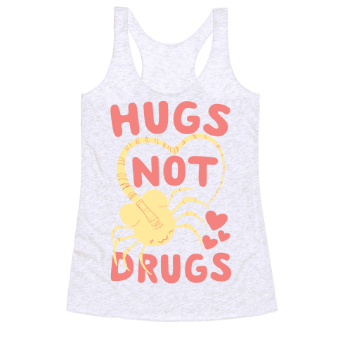 Hugs Not Drugs - Facehugger Racerback Tank Top