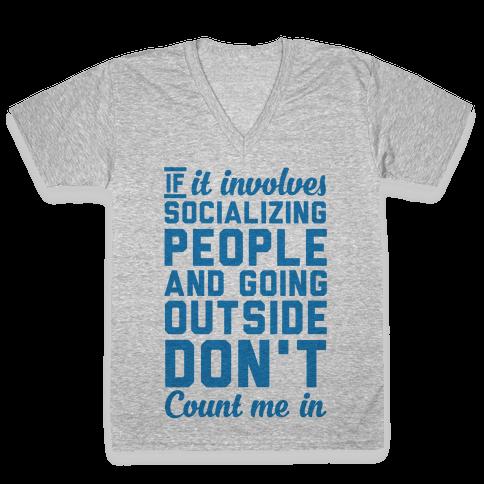 If It Involves Socializing V-Neck Tee Shirt