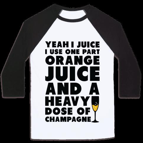 Yeah I Juice Baseball Tee